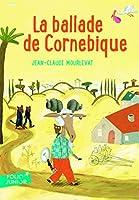 Ballade de Cornebique (Folio Junior)