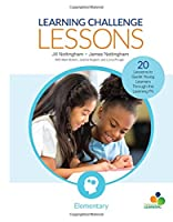 Learning Challenge Lessons, Elementary: 20 Lessons to Guide Young Learners Through the Learning Pit (Corwin Teaching Essentials)