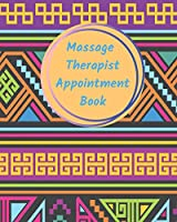 Massage Therapist Appointment Book: Professional Client Tracking For Business & Organization ( Treatment Plans, Therapy Interventions, Undated Daily Record Log ) (Therapy Logbook)