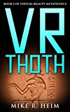 VR Thoth: Book Five of Virtual Reality Metaphysics (English Edition)