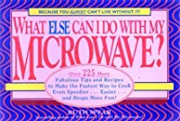 What Else Can I Do With My Microwave