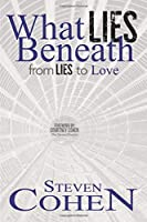 What Lies Beneath: from Lies to Love