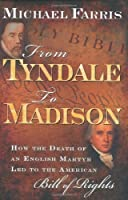 From Tyndale to Madison: How the Death of an English Martyr Led to the American Bill of Rights