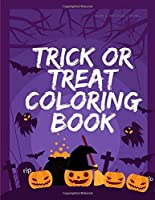 Trick Or Treat Coloring Book: Trick or Treat Design Painting to Create Imaginary with Ghosts (Color Me)
