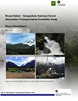 Mount Baker: Snoqualmie National Forest Alternative Transportation Feasibility Study Phase I Final Report