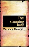 The Stooping Lady