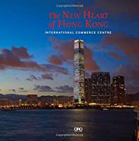 The New Heart of Hong Kong: International Commerce Centre