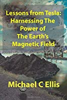 Lessons from Tesla: Harnessing the Power of the Earth's Magnetic Field