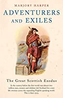 Adventurers And Exiles: The Great Scottish Exodus
