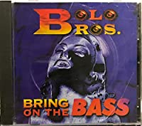 Bring on the Bass