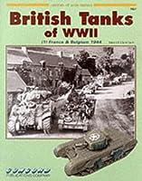 British Tanks of World War II: France and Belgium, 1944 v. 1 (Armour at War)
