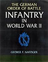 The German Order of Battle: Infantry in World War II