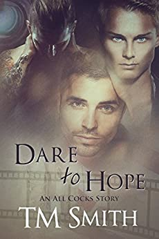 Dare to Hope (All Cocks Stories Book 4) by [Smith, TM]