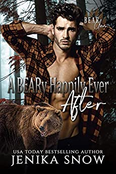 A BEARy Happily Ever After (Bear Clan, 6) by [Snow, Jenika]