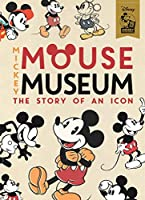 Mickey Mouse Museum: The Story of an Icon (Disney)