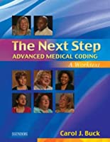The Next Step, Advanced Medical Coding: A Worktext (Next Step: Advanced Medical Coding)