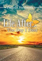 Life After the Day I Died