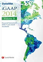 Deloitte iGAAP: v. B: Financial Instruments - IFRS 9 and Related Standards (Deloitte Igaap 2014)