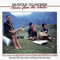 Northern Vietnam: Music & Songs of the Minorities