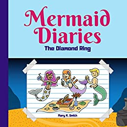 Mermaid Diaries: The Diamond Ring by [Smith, Mary K.]