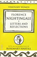 Florence Nightingale: Letters and Reflections (Visionary Women)
