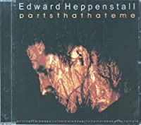 Parts That Hate Me by Edward Heppenstall (2004-08-07)