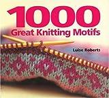 1000 Great Knitting Motifs