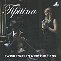 I Wish I Was in New Orleans