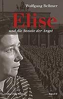 Elise und die Sonate der Angst: Band 2 der Elise-Trilogie