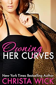 Owning Her Curves by [Wick, Christa]