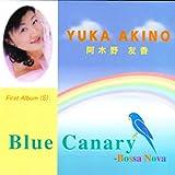 Blue Canary-Bossa Nova(癒しのスピリチュアル・バード) YUKA AKINO 阿木野友香