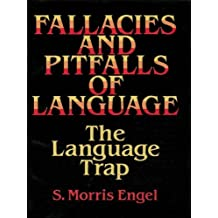 Fallacies and Pitfalls of Language: The Language Trap (Dover Language Guides)