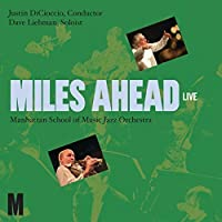 Miles Ahead: Live by MANHATTAN SCHOOL OF MUSIC (2009-09-08)