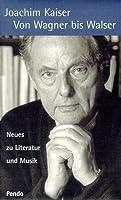 Von Wagner bis Walser. Neues zu Literatur und Musik