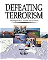Defeating Terrorism: Shaping the New Security Environment, Trade Edition (Textbook)