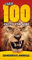 Dangerous Animals (Over 100 Facts for Kids)
