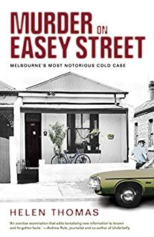 Murder on Easey Street: Melbourne's Most Notorious Cold Case by [Thomas, Helen]