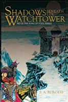 Shadows Beneath the Watchtower (Song of Steel)