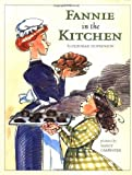 Fannie in the Kitchen (Anne Schwartz Books)