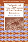 The Spatial and Temporal Dynamics of Host-Parasitoid Interactions (Oxford Series in Ecology and Evolution)