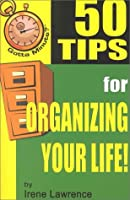 50 Tips for Organizing Your Life