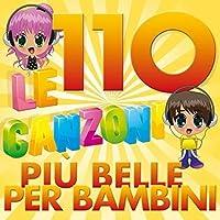 Le 110 Canzoni Piu' Belle Per Bambini