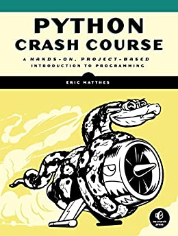Python Crash Course: A Hands-On, Project-Based Introduction to Programming by [Matthes, Eric]