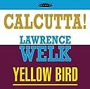 Calcutta /Yellow Bird