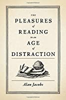 The Pleasures of Reading in an Age of Distraction【洋書】 [並行輸入品]