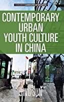 Contemporary Urban Youth Culture in China: A Multiperspectival Cultural Studies of Internet Subcultures (Research for Social Justice: Personal~passionate~participatory)