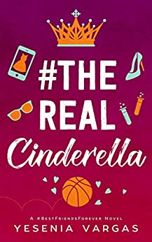 #TheRealCinderella (#BestFriendsForever Book 1) by [Vargas, Yesenia]