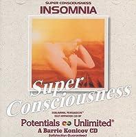 Super Consciousness: Insomnia