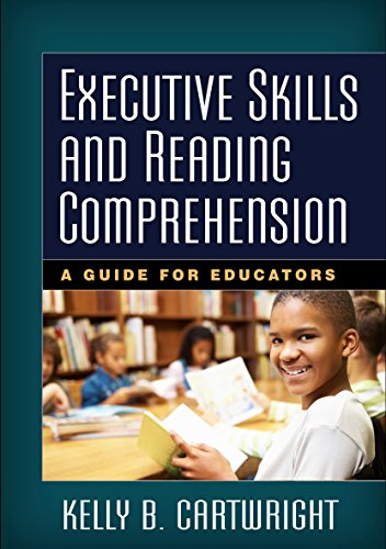 Download Executive Skills and Reading Comprehension: A Guide for Educators 1462521142