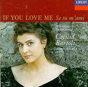 Cecilia Bartoli - If You Love Me (Se tu m'ami ), 18th-Century Italian Songs